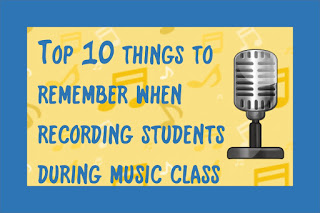 Top 10 things to Remember When Recording Student Work in Music Class.