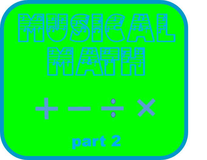 Musical Math – Part 2 FREE DOWNLOAD!