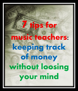 7 tips for music teachers: keeping track of money without loosing your mind