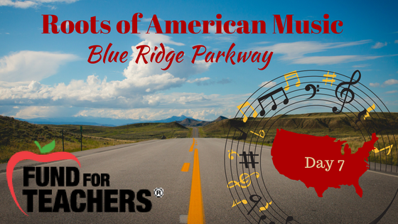 Roots of American Music – Blue Ridge Parkway – Day 7