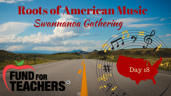 Roots of American Music – Swannanoa NC – Day 18