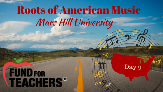 Roots of American Music – Mars Hill University – Day 9