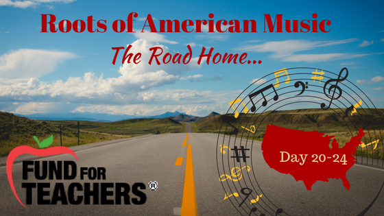 Roots of American Music – The Road Home – Day 20-24