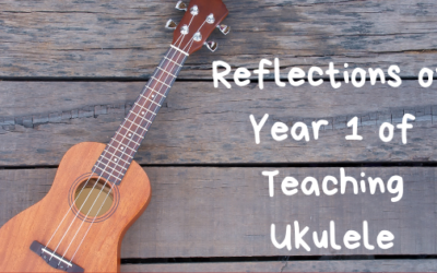 Reflections On Year 1 of Teaching Ukulele
